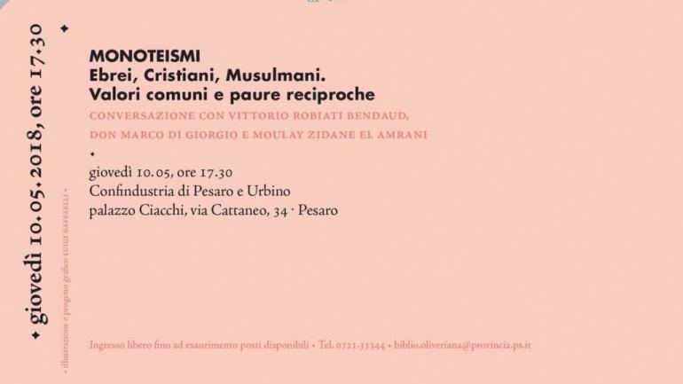 Monoteismi: Ebrei, Cristiani, Musulmani. Valori comuni e paure reciproche – Pesaro, 10 maggio 2018