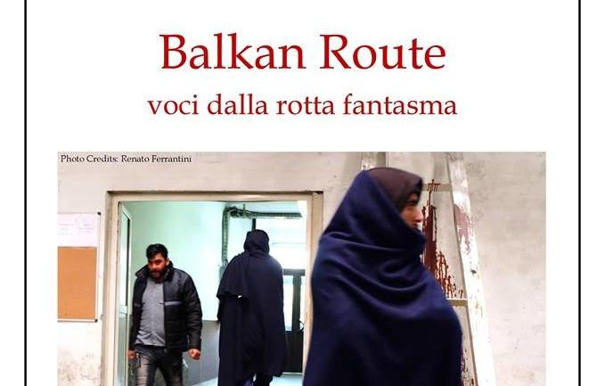 Balkan Route, voci dalla rotta fantasma: Pesaro, 7 maggio 2019, ore 21.00