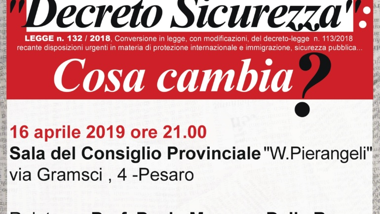 """Il 16 aprile alle 21 si terrà l'incontro: """"Decreto Sicurezza: cosa cambia?"""" nella Sala del Consiglio Provinciale, via Gramsci 4, Pesaro."""
