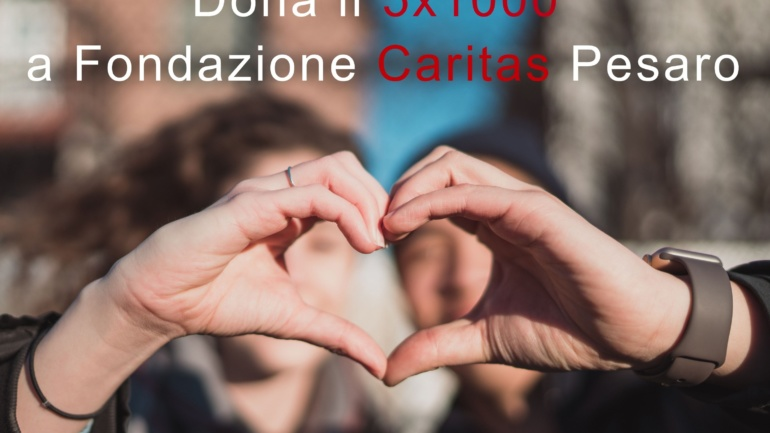 Sostieni il nostro operato, dona il 5×1000 a Fondazione Caritas Pesaro